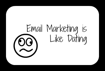 Email Marketing is Like Dating by Mark Mikelat.png