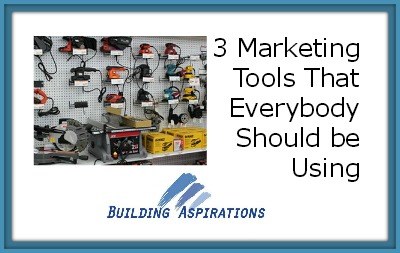 Building Aspirations - 3 Marketing Tools That Everybody Should be Using.jpg