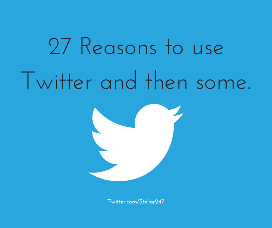 27 Reasons to use Twitter and then some..png