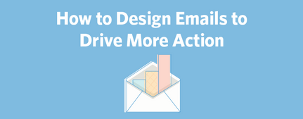 design-emails-to-drive-action-ft-image.png