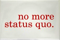 No More Status Quo.png